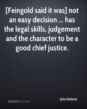 [Feingold said it was] not an easy decision ... has the legal skills, judgement and the character to be a good chief justice.