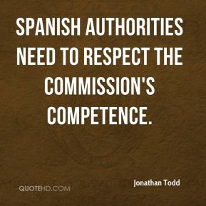 Jonathan Todd  - Spanish authorities need to respect the Commission's competence.