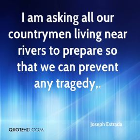 I am asking all our countrymen living near rivers to prepare so that we can prevent any tragedy.