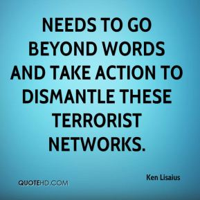 needs to go beyond words and take action to dismantle these terrorist networks.
