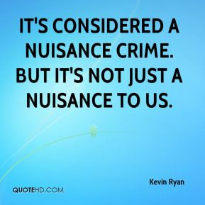 It's considered a nuisance crime. But it's not just a nuisance to us.