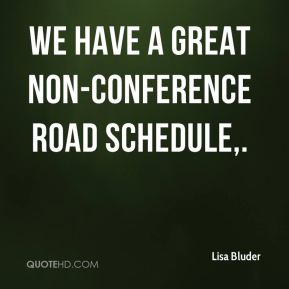 We have a great non-conference road schedule.