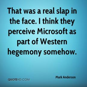 That was a real slap in the face. I think they perceive Microsoft as part of Western hegemony somehow.