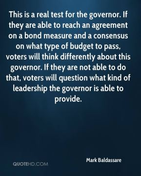 Mark Baldassare  - This is a real test for the governor. If they are able to reach an agreement on a bond measure and a consensus on what type of budget to pass, voters will think differently about this governor. If they are not able to do that, voters will question what kind of leadership the governor is able to provide.