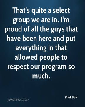 Mark Few  - That's quite a select group we are in. I'm proud of all the guys that have been here and put everything in that allowed people to respect our program so much.