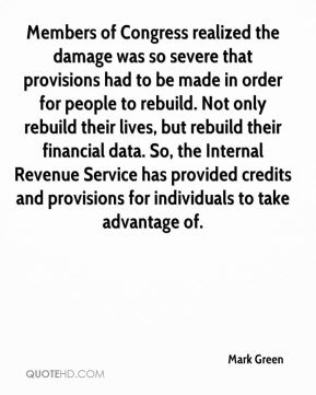 Members of Congress realized the damage was so severe that provisions had to be made in order for people to rebuild. Not only rebuild their lives, but rebuild their financial data. So, the Internal Revenue Service has provided credits and provisions for individuals to take advantage of.