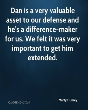 Marty Hurney  - Dan is a very valuable asset to our defense and he's a difference-maker for us. We felt it was very important to get him extended.