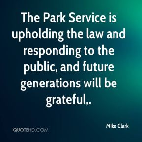 The Park Service is upholding the law and responding to the public, and future generations will be grateful.