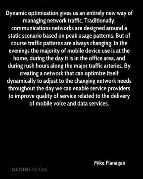 Dynamic optimization gives us an entirely new way of managing network traffic. Traditionally, communications networks are designed around a static scenario based on peak usage patterns. But of course traffic patterns are always changing. In the evenings the majority of mobile device use is at the home, during the day it is in the office area, and during rush hours along the major traffic arteries. By creating a network that can optimize itself dynamically to adjust to the changing network needs throughout the day we can enable service providers to improve quality of service related to the delivery of mobile voice and data services.