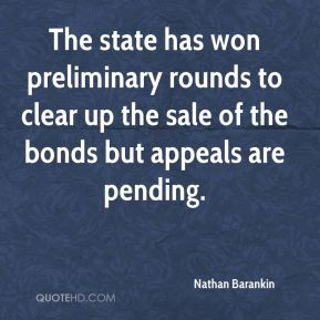 The state has won preliminary rounds to clear up the sale of the bonds but appeals are pending.