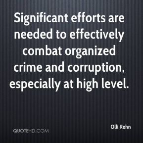 Significant efforts are needed to effectively combat organized crime and corruption, especially at high level.