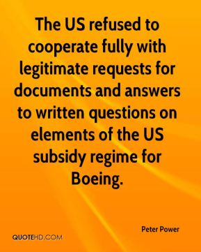 Peter Power  - The US refused to cooperate fully with legitimate requests for documents and answers to written questions on elements of the US subsidy regime for Boeing.