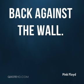 Back Against the Wall.