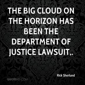 Rick Sherlund  - The big cloud on the horizon has been the Department of Justice lawsuit.