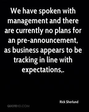 We have spoken with management and there are currently no plans for an pre-announcement, as business appears to be tracking in line with expectations.