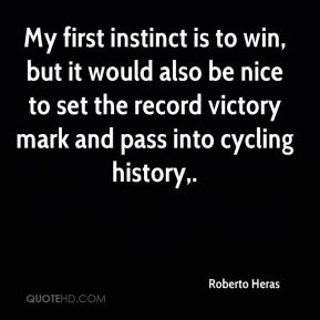 My first instinct is to win, but it would also be nice to set the record victory mark and pass into cycling history.