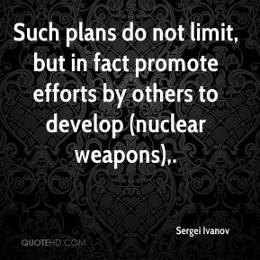 Sergei Ivanov  - Such plans do not limit, but in fact promote efforts by others to develop (nuclear weapons).
