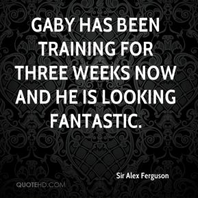 Gaby has been training for three weeks now and he is looking fantastic.