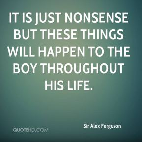 It is just nonsense but these things will happen to the boy throughout his life.