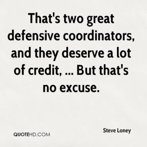 That's two great defensive coordinators, and they deserve a lot of credit, ... But that's no excuse.