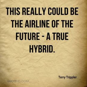 Terry Trippler  - This really could be the airline of the future - a true hybrid.