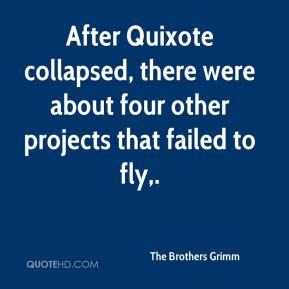 After Quixote collapsed, there were about four other projects that failed to fly.