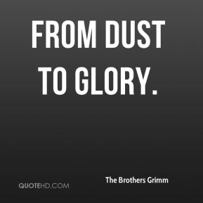 From Dust to Glory.