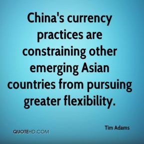 China's currency practices are constraining other emerging Asian countries from pursuing greater flexibility.