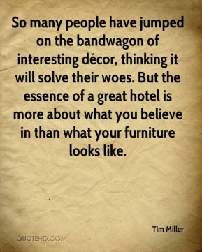 So many people have jumped on the bandwagon of interesting décor, thinking it will solve their woes. But the essence of a great hotel is more about what you believe in than what your furniture looks like.
