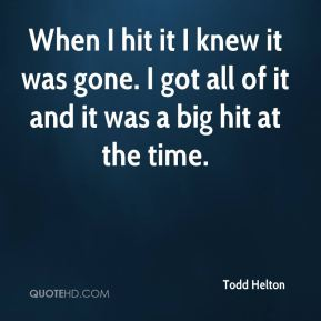 When I hit it I knew it was gone. I got all of it and it was a big hit at the time.