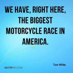 We have, right here, the biggest motorcycle race in America.