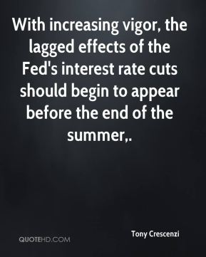 With increasing vigor, the lagged effects of the Fed's interest rate cuts should begin to appear before the end of the summer.