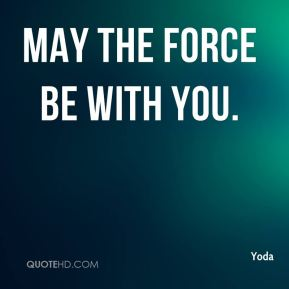 May the Force be with you.