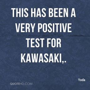 This has been a very positive test for Kawasaki.