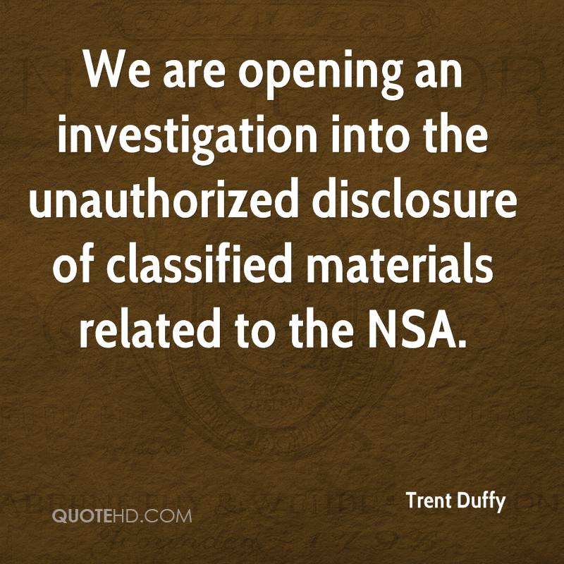 We are opening an investigation into the unauthorized disclosure of classified materials related to the NSA.