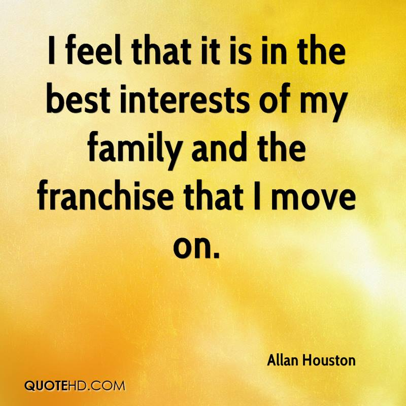 I feel that it is in the best interests of my family and the franchise that I move on.