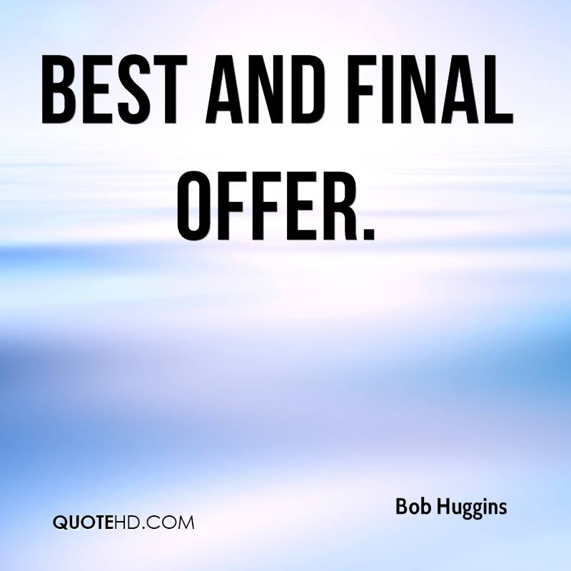 best and final offer.