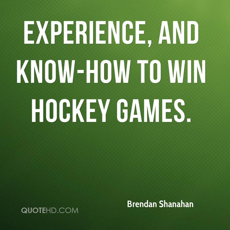 Experience, and know-how to win hockey games.