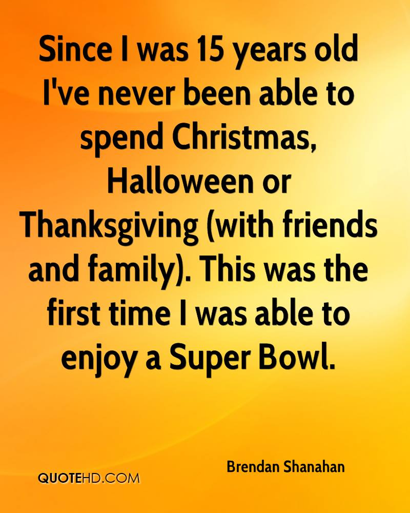 Since I was 15 years old I've never been able to spend Christmas, Halloween or Thanksgiving (with friends and family). This was the first time I was able to enjoy a Super Bowl.