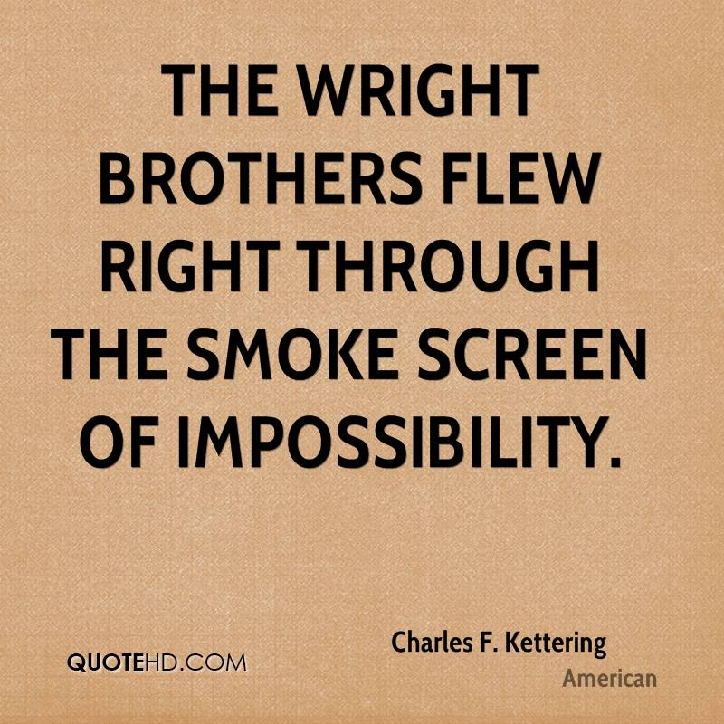 Charles F Kettering Quotes QuoteHD Magnificent The Wright Brothers Quotes