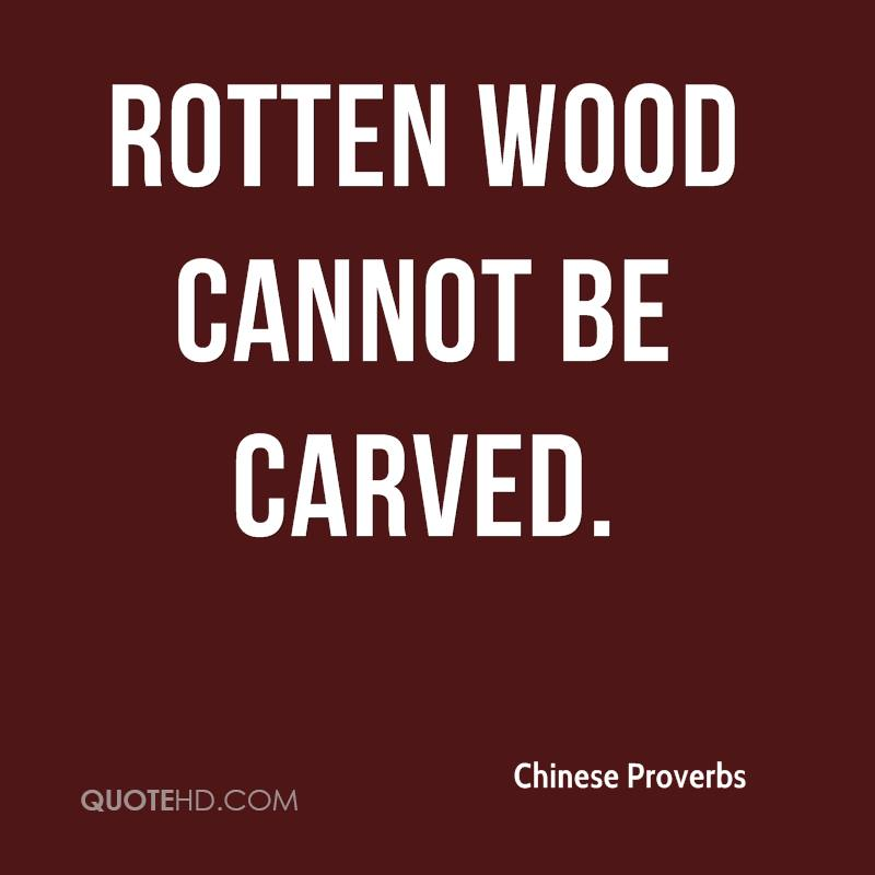 Rotten wood cannot be carved.