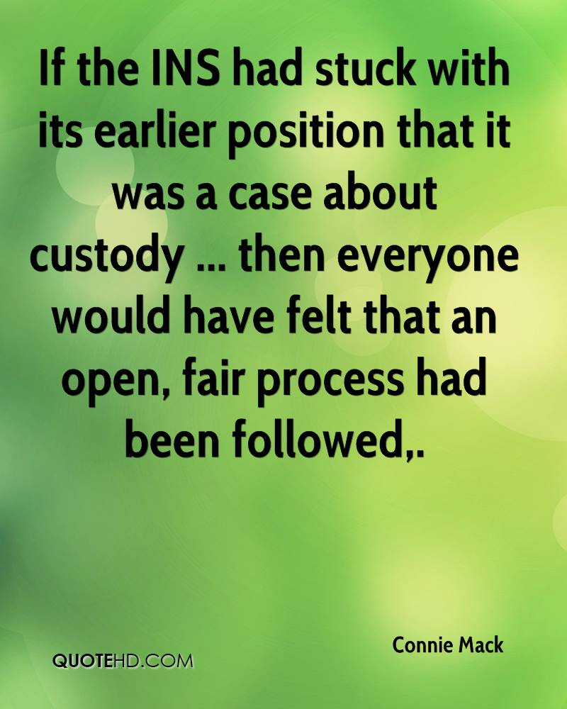 If the INS had stuck with its earlier position that it was a case about custody ... then everyone would have felt that an open, fair process had been followed.