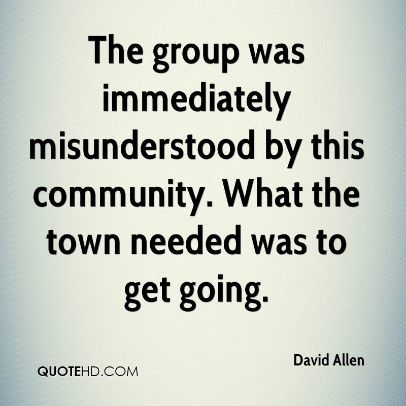 The group was immediately misunderstood by this community. What the town needed was to get going.