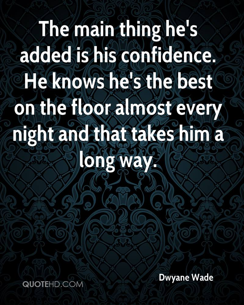 The main thing he's added is his confidence. He knows he's the best on the floor almost every night and that takes him a long way.
