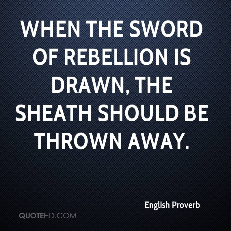 Quotes About Rebellion: English Proverb Quotes