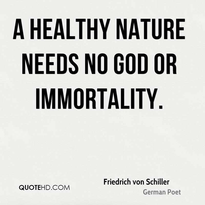 A healthy nature needs no God or immortality.