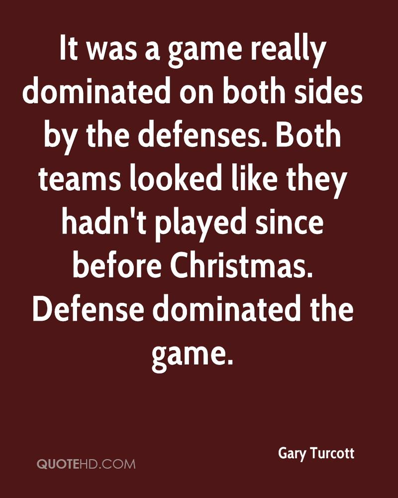 It was a game really dominated on both sides by the defenses. Both teams looked like they hadn't played since before Christmas. Defense dominated the game.