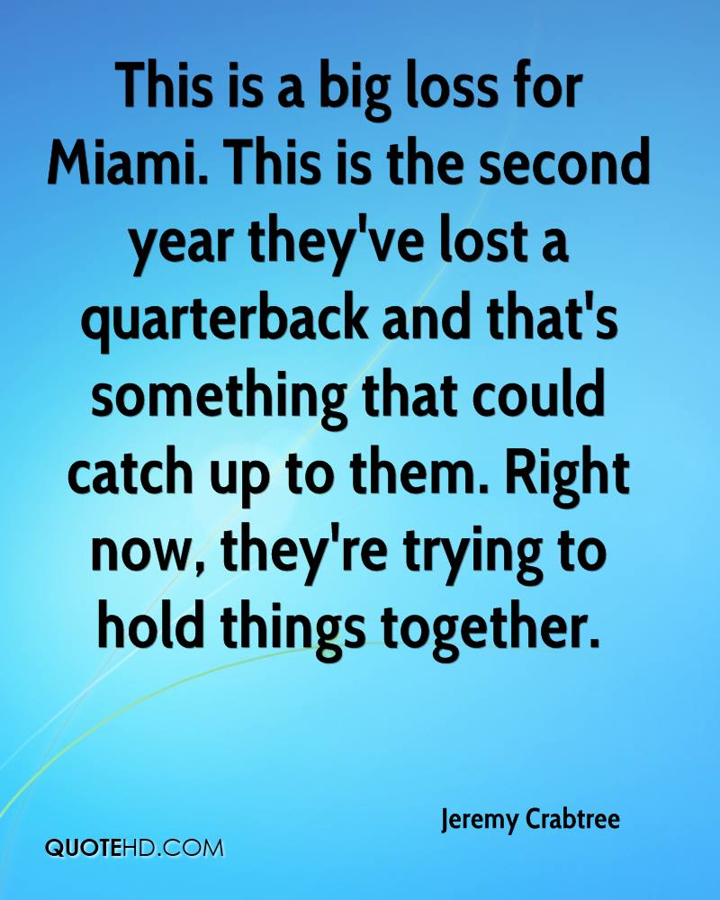 This is a big loss for Miami. This is the second year they've lost a quarterback and that's something that could catch up to them. Right now, they're trying to hold things together.