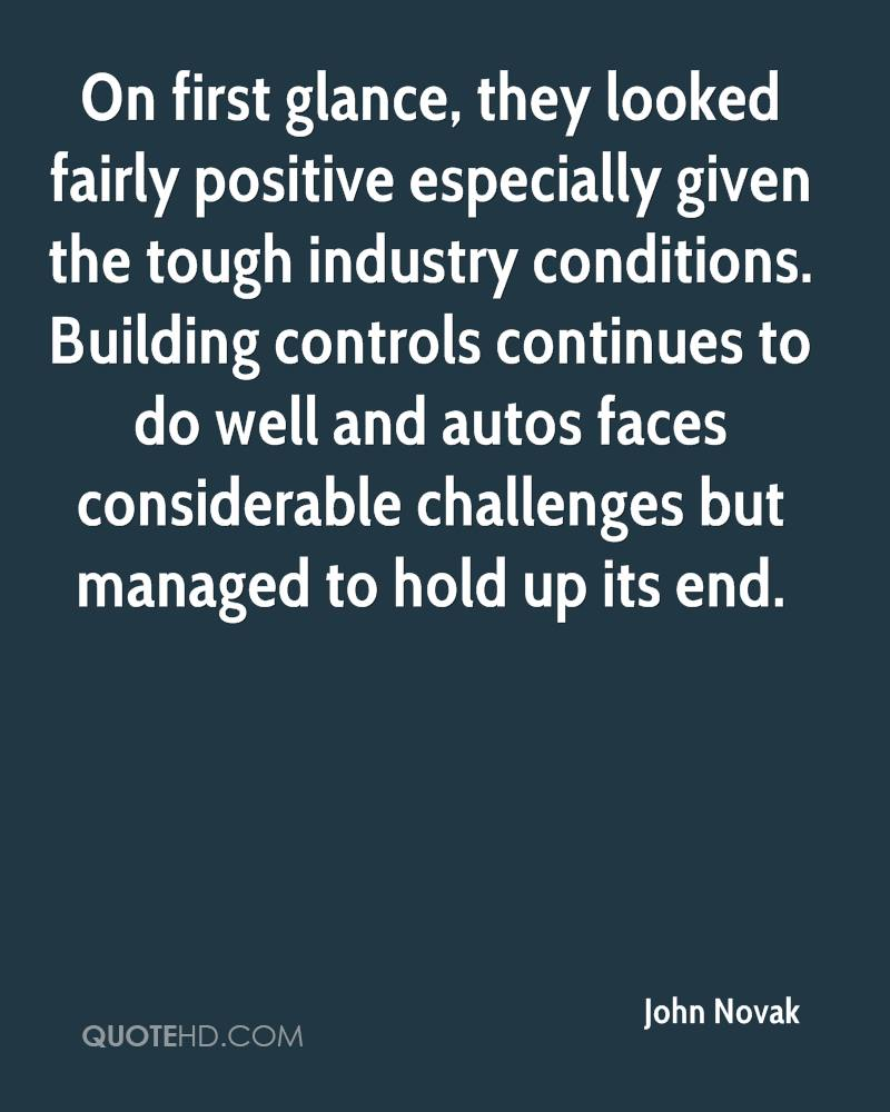 On first glance, they looked fairly positive especially given the tough industry conditions. Building controls continues to do well and autos faces considerable challenges but managed to hold up its end.