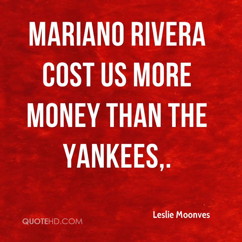 Mariano Rivera cost us more money than the Yankees.